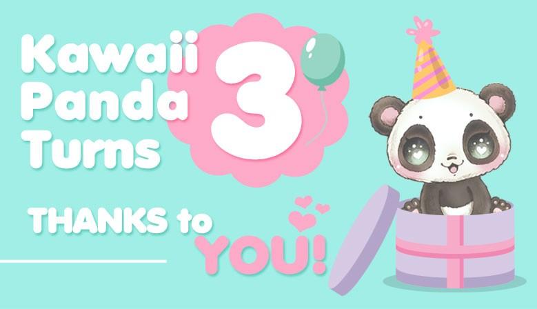 Kawaii Panda Turns 3 years old, THANKS to YOU!