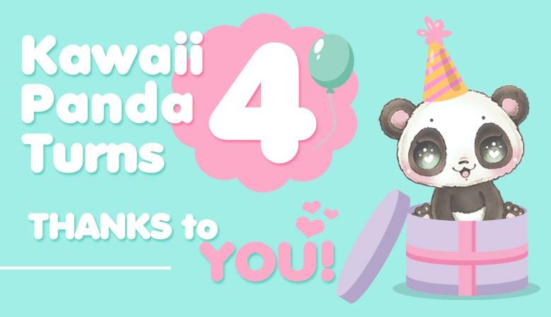 Kawaii Panda Turns 4 years old, THANKS to YOU!